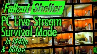 Fallout Shelter for PC Launch Party! In 1440p and 60fps: Vault and Quests in Survival Mode
