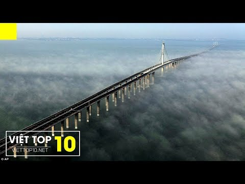 Top 10 Longest Bridges In The World 2016 - (Top 10 Cây Cầu Dài Nhất Thế Giới 2016)