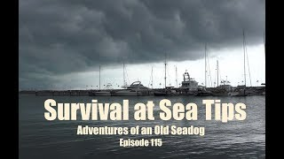 Survival at Sea Tips.  Adventures of an Old seadog  ep115