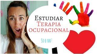 ESTUDIAR TERAPIA OCUPACIONAL/ ELEGIR CARRERA/ QUE ESTUDIAR