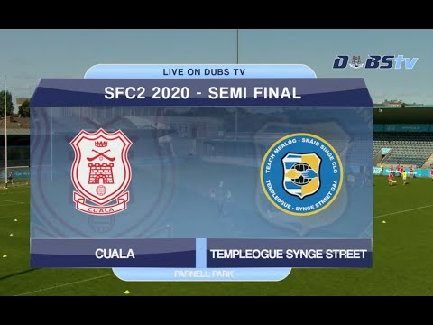 Dublin Senior 2 Football Semi Final- Cuala v Templeogue Synge St