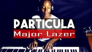 Particula - (Major Lazer & DJ Maphorisa) Piano Cover - Dj Romeo SA