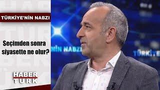 Türkiye'nin Nabzı - 25 Şubat 2019 (Seçimden sonra siyasette ne olur?)