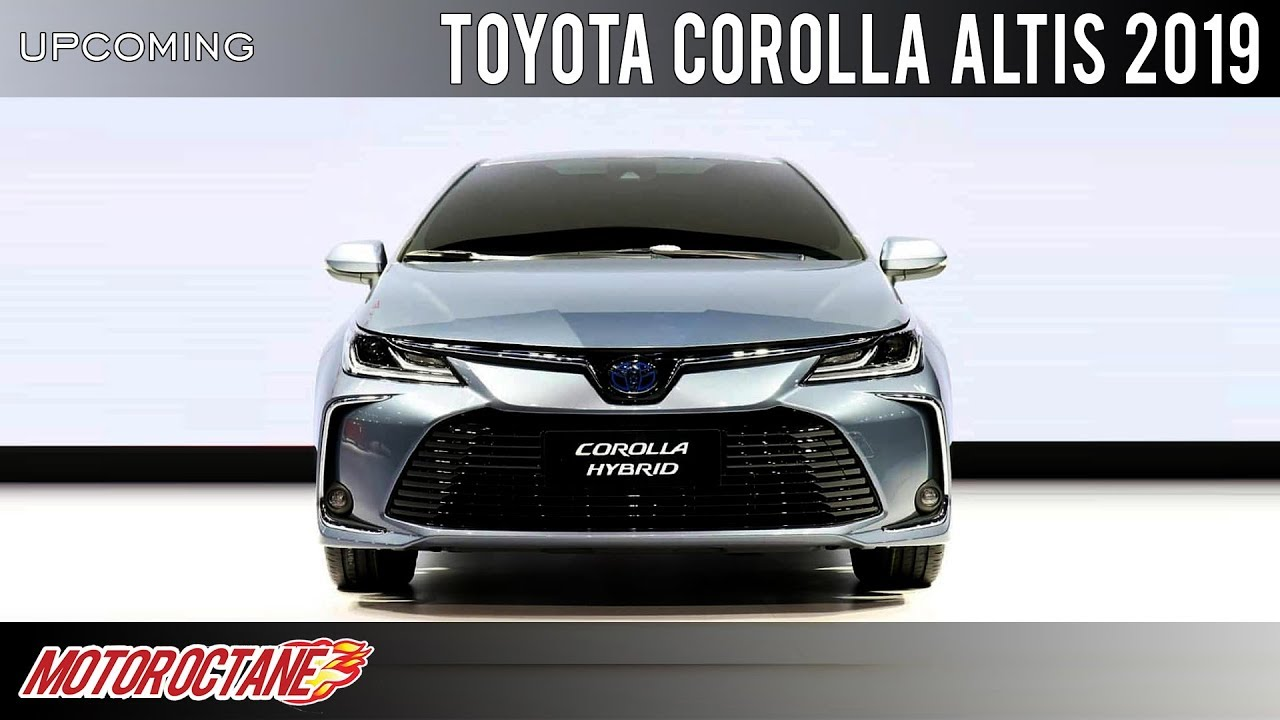 Toyota Corolla Altis 2019 Upcoming Car Hindi Motoroctane Youtube