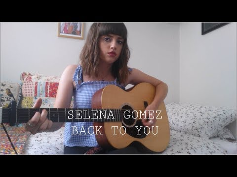 Selena Gomez - Back to You - Cover