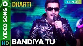 Bandiya Tu Song   Dharti Punjabi Movie