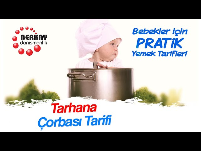 Tarhana Çorbası Tarifi -  Bebekler İçin Çorbalar - Pratik Bebek Çorba Tarifleri - Besleyici Çorbalar