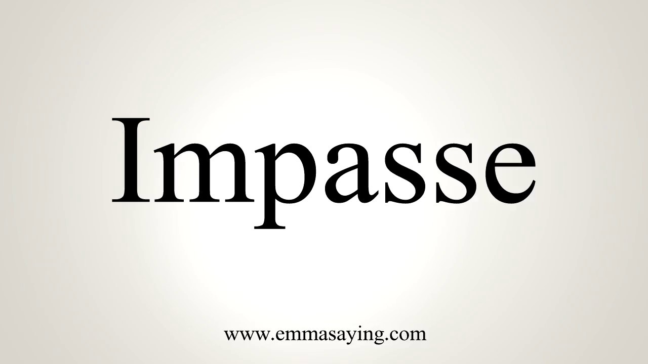 How To Pronounce Impasse