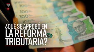 Reforma tributaria 2.0: ¿En qué consiste esta ley? - Noticias- El Espectador