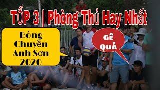 TỐP 3 | Pha Bóng Phòng Thủ và Phản Công Ấn Tượng Nhất Bóng Chuyền 44 Anh Sơn 2020 .