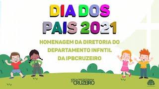 HOMENAGEM DO DIA DOS PAIS - DIRETORIA DO DI 2021