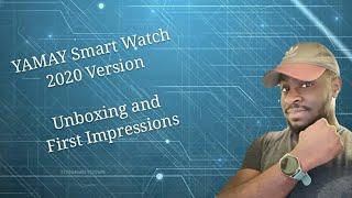 Yamay Smartwatch 2020 Version! Unboxing and First Impressions