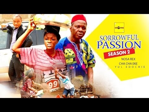 Download Sorrowful Passion 2 - Latest Nigerian Nollywood Movies
