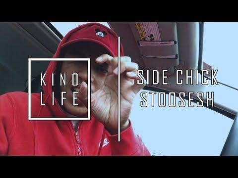 KINO LIFE   SIDE CHICK STOOSESH