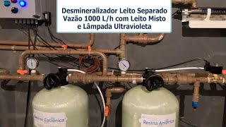 Desmilneralizador Leito Separado Vazão de 1000 L/h com Leito Misto e UV (FABRICANTE)