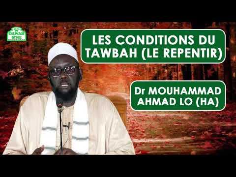 Les conditions du tawbah (le repentir) || Dr Mouhammad Ahmad LO (HA)