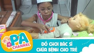 Trò chơi bé tập làm bác sĩ khám bệnh cho em búp bê | Đồ chơi bác sĩ chữa bệnh cho trẻ | PA Channel