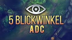 5 Blickwinkel: ADC [LoL Talk] [League of Legends] [Deutsch / German]