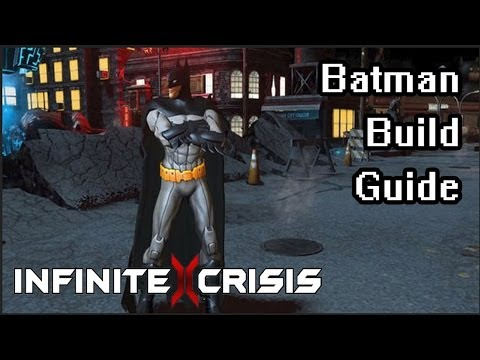 Infinite Crisis - Batman Free-Win Build Guide and Tips [Full Match Gameplay 1080p]