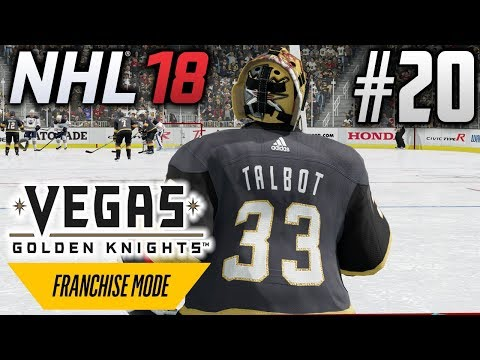 NHL 18 Franchise Mode | Vegas Golden Knights | EP20 | THIS TALBOT GUY AIN'T BAD (S3G24)