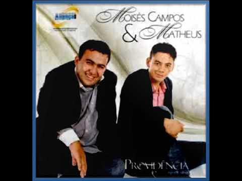 Moisés Campos & Matheus - Providência Cd Completo
