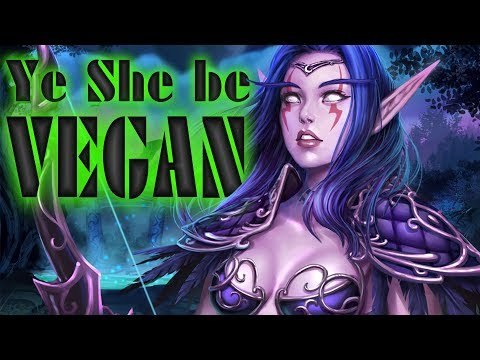 WORLD Of WARCRAFT - SHE's VEGAN And SHE LEIK MEAT