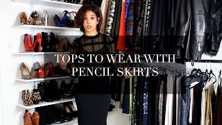 Tops to Wear With Pencil Skirts
