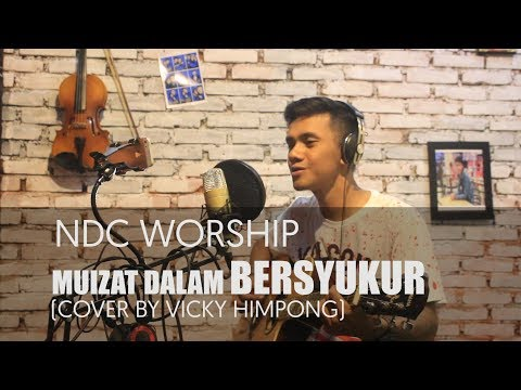 Mujizat Dalam Bersyukur - NDC Worship (Cover By Vicky Himpong)