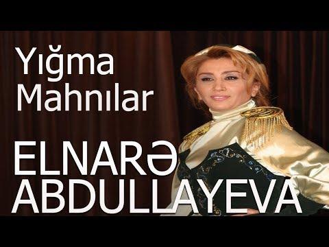 Elnarə  Abdullayeva Super Yığma Mahnılar 2018