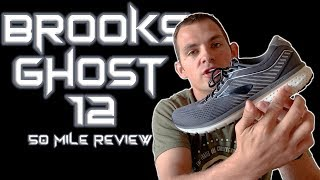 Brooks Ghost 12 (50 Mile Review)