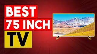 BEST 75 INCH TV- Top 6 Best 75 Inch Tv In 2021