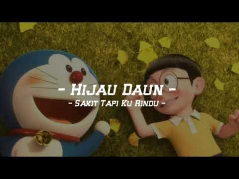 Story Wa Pendek _ Hijau Daun Sakit Tapi Ku Rindu