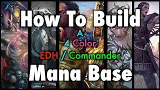 mtg how to build a 4 color edh commander mana base for magic the gathering