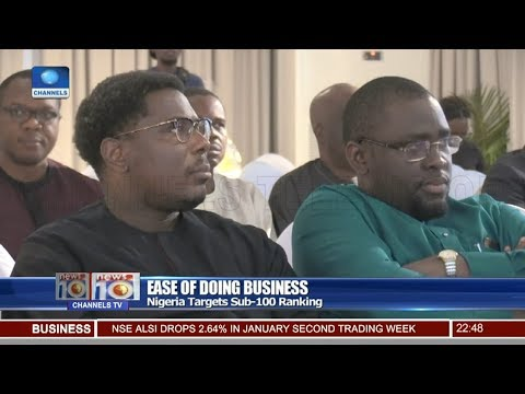 Ease Of Doing Business: Nigeria Targets Sub-100 Ranking 12/01/19 Pt.3 |News@10|