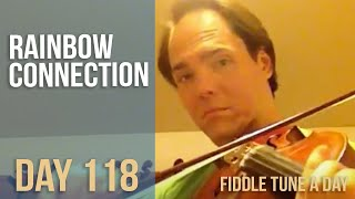 Rainbow Connection - Fiddle Tune a Day - Day 118