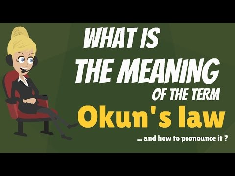 What is OKUN'S LAW? What does OKUN'S LAW mean? OKUN'S LAW meaning, definition & explanation
