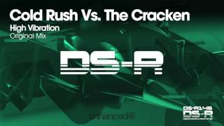 Cold Rush vs. The Cracken - High Vibration (Original Mix) [OUT NOW]