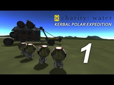 Kerbal Polar Expedition - Day 1 - Part 1 (Charity Water Campaign)