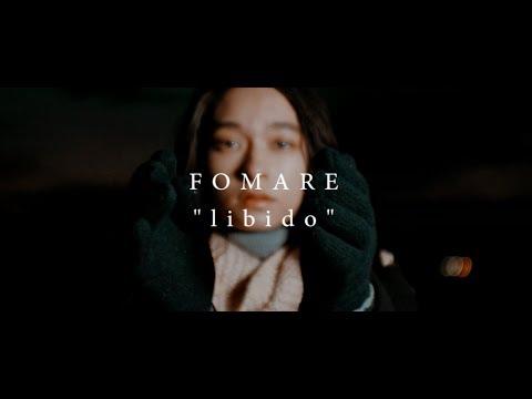 FOMARElibidoOfficial Music Video