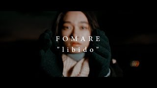 FOMARE「libido」Official Music Video