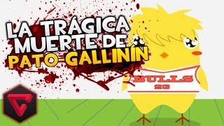 LA TRÁGICA MUERTE DE PATO-GALLINÍN: