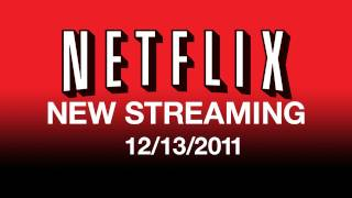 New On Netflix Streaming 12/13/11 - Streaming Movies