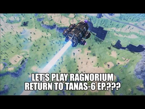 For the Memes: Let's Play Ragnorium with Mr.Nobody | Return to Tanas-6 | The Lost Episode |