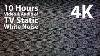 4K UHD 10 hours - TV Static White Noise - relaxing, meditation, calming