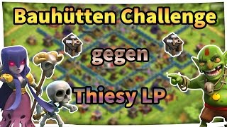 Bauhütten Challenge gegen Thiesy LP // Let´s Play Clash of Clans (German/HD/Android/IOS)
