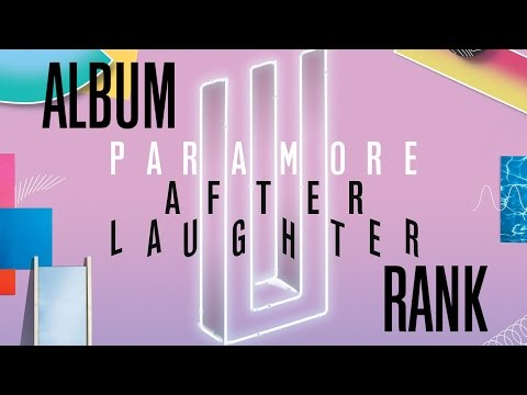 "Ranking Every Song from Paramore's ""After Laughter"""