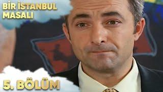 Bir İstanbul Masalı 5. Bölüm