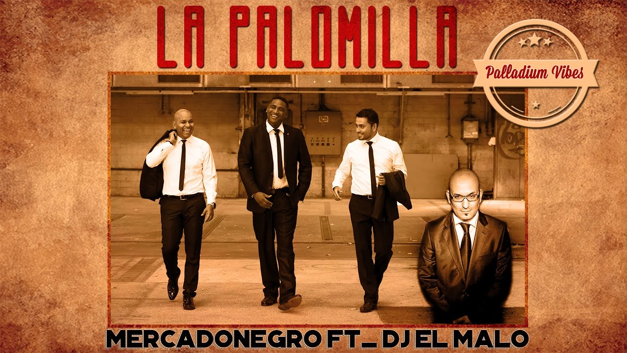 Mercadonegro (Feat Dj El Malo) - La Palomilla