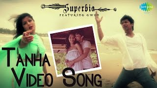 Tanha | Hindi Video Song | Album: Satrangi By Superbia Ft. Gwen