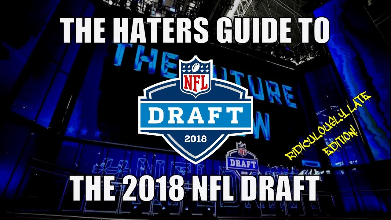 The Haters Guide to the 2018 NFL Draft